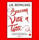 """Il nuovo libro di J.K.Rowling: """"BUONA VITA A TUTTI"""""""