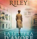 LA LETTERA D'AMORE, il nuovo romanzo di LUCINDA RILEY