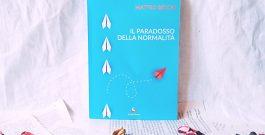 """RECENSIONE: """"Il paradosso della normalità"""", di Matteo Secchi"""